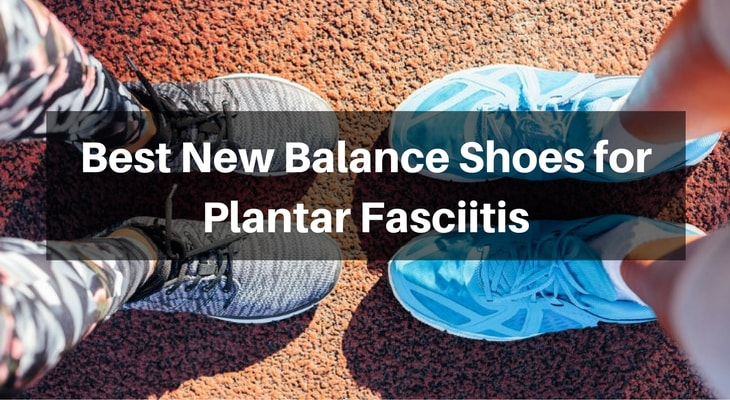 8a020b6e34 Best New Balance Shoes for Plantar Fasciitis [Reviews] | Fittous.com