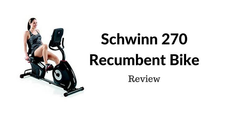 Schwinn 270 Recumbent Bike Review [Must Read Before Buying]