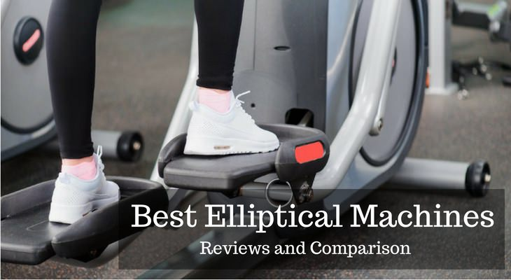 10 Best Elliptical Machines in 2018 [Reviews and Comparison]