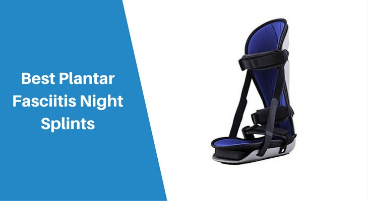 Best Plantar Fasciitis Night Splints
